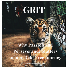 GRIT… WHY PASSION AND PERSEVERANCE MATTERS ON OUR DEBT FREE JOURNEY