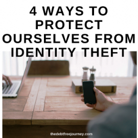 4 WAYS TO PROTECT OURSELVES FROM IDENTITY THEFT