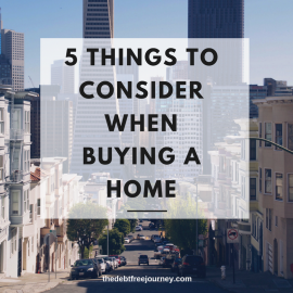 5 THINGS TO CONSIDER BEFORE BUYING A HOME