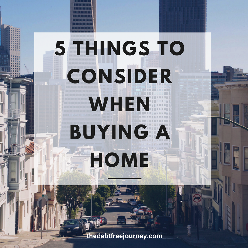 5 things to consider before buying a home the debt free for Things to do when buying a house