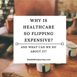 WHY IS HEALTHCARE SO FLIPPING EXPENSIVE AND WHAT CAN WE DO ABOUT IT?