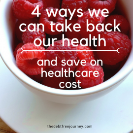 4 WAYS WE CAN TAKE BACK OUR HEALTH AND SAVE ON HEALTHCARE COSTS