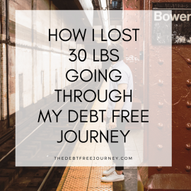 HOW I LOST 30 LBS GOING THROUGH MY DEBT FREE JOURNEY